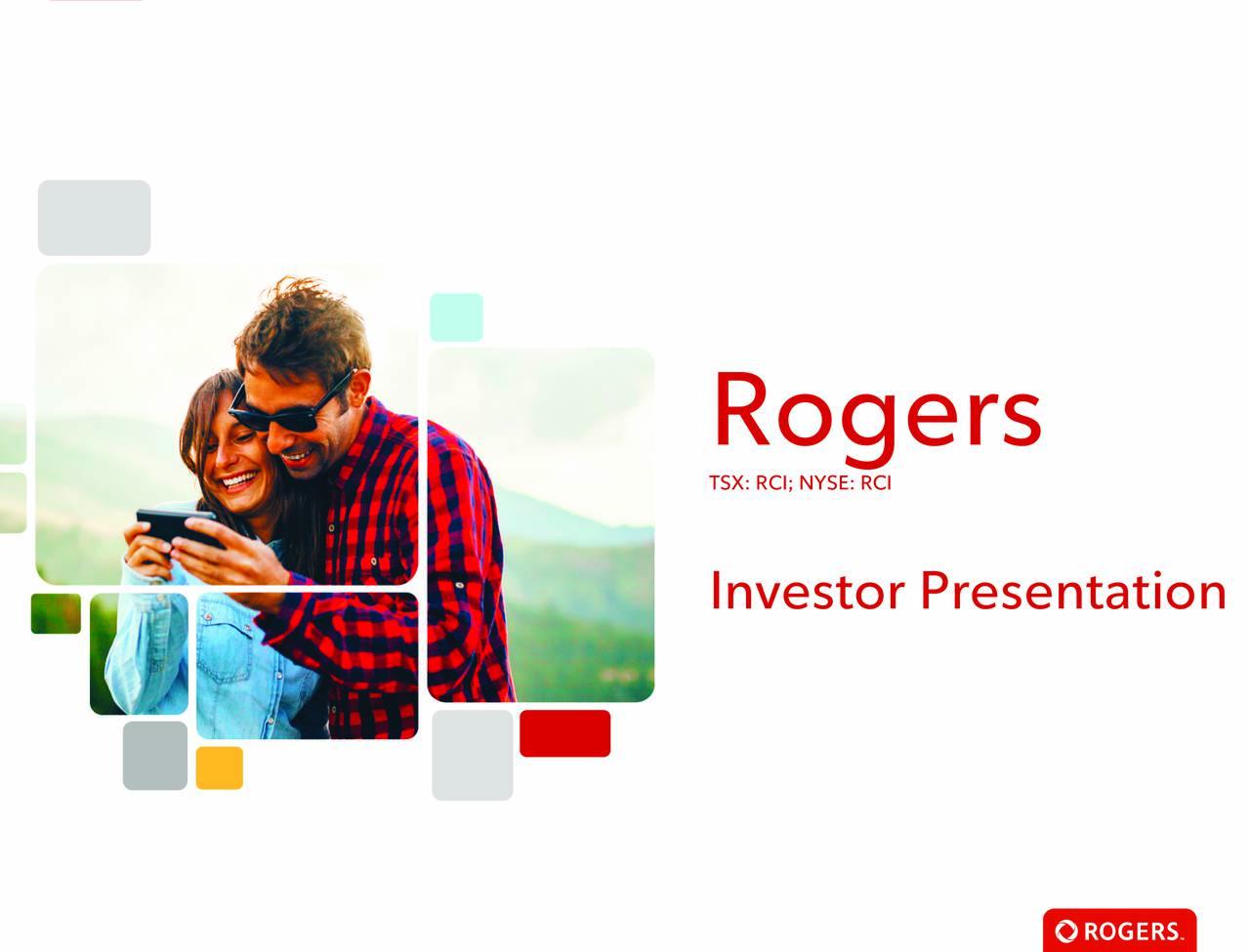 TSX: RCI; NYSE: RCI Investor Presentation